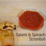 Salami & Spinach Stromboli